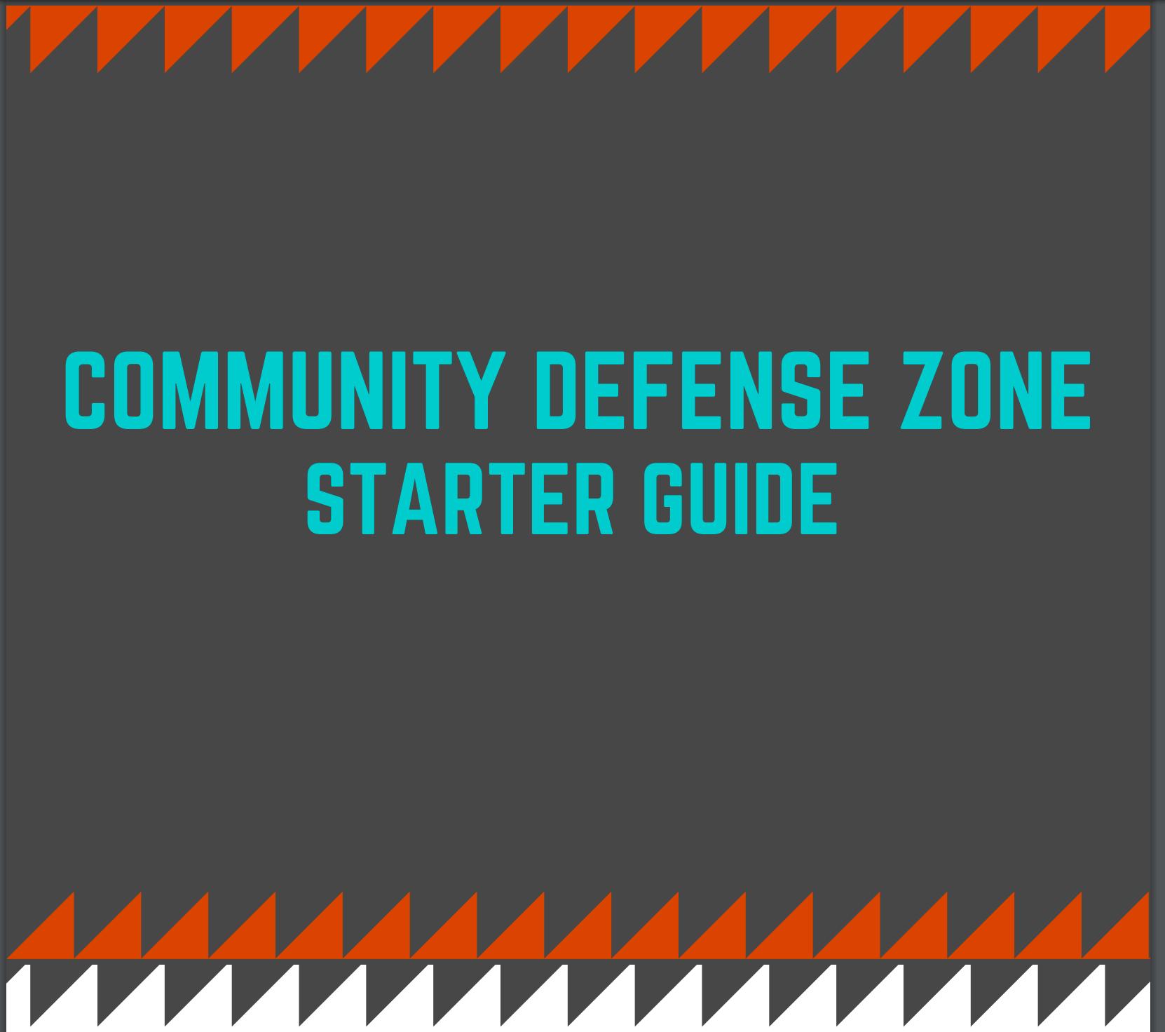 Community Defense Zone Guide